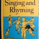 Singing and Rhyming - Our Singing World by Lilla Belle Pitts (HC 1950)