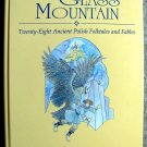 The Glass Mountain: Twenty-Eight Ancient Polish Folktales & Fables by W. S. Kuniczak, Pat Bargielski