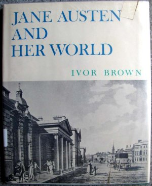 Jane Austen and Her World [Hardcover 1966] by Ivor Brown (Biography)