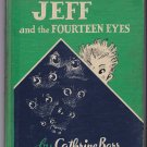 Jeff and The Fourteen Eyes [Hardcover 1958] Cathrine Barr