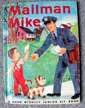 Mailman Mike by Mabel Watts (Rand McNally Junior Elf Book) Jean Tamburine
