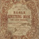 Eagle Knitting Book 1847 Rare Victorian knitting patterns PDF antique knitted  lace