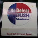 Original Re-Defeat Bush 2004 Era Political Memorabilia!