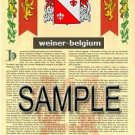 WEINER - BELGIUM - Armorial Name History - Coat of Arms - Family Crest GIFT! 8.5x11
