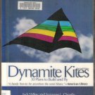 DYNAMITE KITES, 30 Plans to Build & Fly by Jack Wiley & Suzanne L. Cheatle, Softcover 1988
