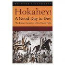 HOKAHEY! A Good Day to Die! Indian Casualties of the Custer Fight, SC
