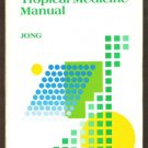 THE TRAVEL AND TROPICAL MEDICINE MANUAL - E. C. Jong, MD