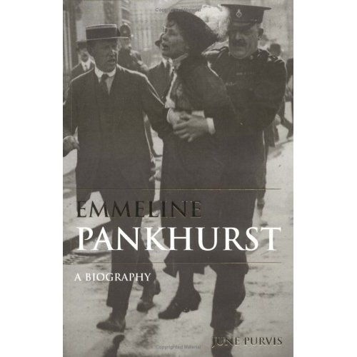 EMMELINE PANKHURST, A Biography by June Purvis, SC 2003