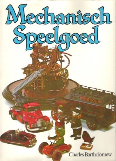 MECHANISCH SPEELGOED by Charles Bartholomew, HC 1979, Dutch Language
