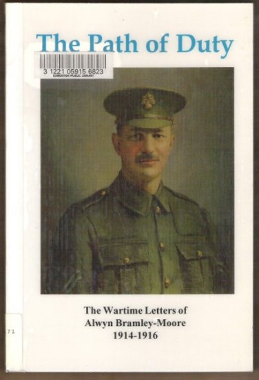 THE PATH OF DUTY Wartime Letters Alwyn Bramley-Moore 1914-1916, SC 1998