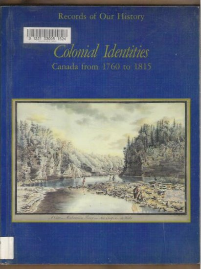 COLONIAL IDENTITIES: Canada From 1760 to 1815 by Bruce G. Wilson, Softcover 1988