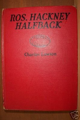 ROS. HACKNEY, HALFBACK or How Clarkville's Captain Made Good by Charles Lawson, HC 1937