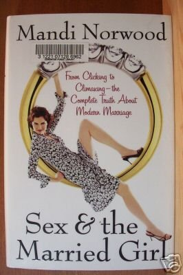 SEX & THE MARRIED GIRL by Mandi Norwood, HC 1st Ed 2003