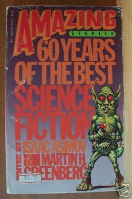 AMAZING STORIES 60 Years of the Best SciFi - Edited by Asimov & Greenberg, SC