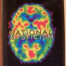 RATIONAL MYSTICISM, Spirituality Meets Science in the Search for Enlightenment, NEW HC 2003