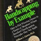 HANDICAPPING BY EXAMPLE by William L. Quirin, Ph.D., Hardcover