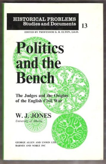 POLITICS AND THE BENCH by W. J. Jones, Hardcover 1st 1971