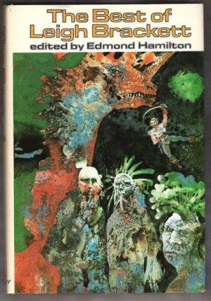 THE BEST OF LEIGH BRACKETT, Edited by Edmond Hamilton, HC 1977 (Sci-Fi)