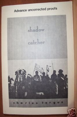 SHADOW CATCHER by Charles Fergus, Uncorrected Proof 1991