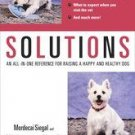 "SOLUTIONS, Raising a Happy & Healthy Dog by ""Uncle Matty"" Matthew Margolis, NEW SC"