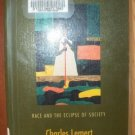 DARK THOUGHTS, Race & the Eclipse of Society- Charles Lemert, Softcover 2002