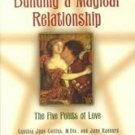 BUILDING A MAGICAL RELATIONSHIP by C. J. Collins, NEW SC 2002, The Five Points of Love