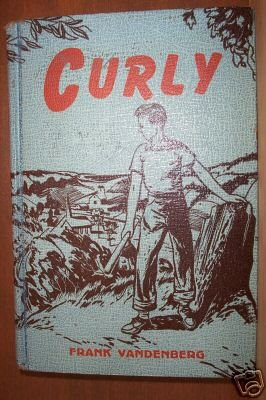 CURLY by Frank Vandenberg, Hardcover 1st Ed. 1947, Scarce