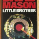 LITTLE BROTHER by David Mason, Hardcover 1st UK Ed. 1996, Exc Cond!