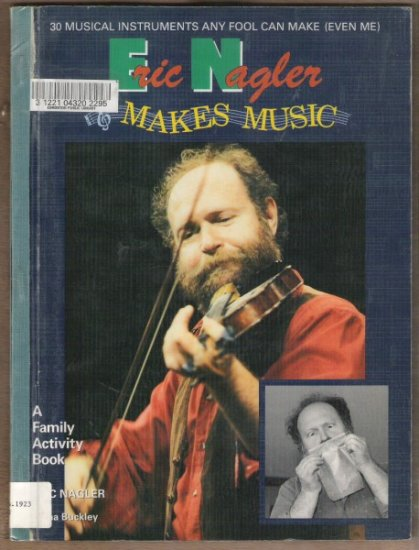 ERIC NAGLER MAKES MUSIC SC 1st 1989, Making 30 Instruments, Scarce