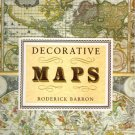 DECORATIVE MAPS by Roderick Barron, Softcover 1989, Historical Maps