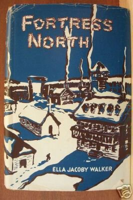 FORTRESS NORTH by Ella Jacoby Walker HC 1956, Historical Edmonton