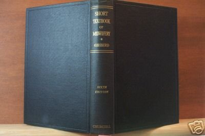 A SHORT TEXTBOOK OF MIDWIFERY by G. F. Gibberd, Hardcover 1955