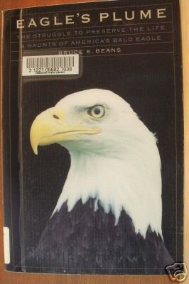 EAGLE'S PLUME by Bruce E. Beans, Softcover 1st Ed. 1997