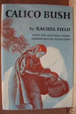 CALICO BUSH by Rachel Field, Original Wood Engravings, Hardcover 1966