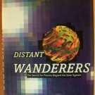 DISTANT WANDERERS by Bruce Dorminey, Hardcover 1st Ed. 2002, Space Exploration
