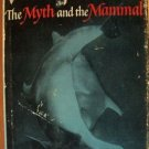 DOLPHINS: The Myth & the Mammal, Antony Alpers Hardcover 1961 SIGNED by Author