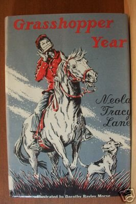 GRASSHOPPER YEAR by Neola Tracy Lane, Hardcover 1st Ed. 1960