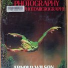 CLOSE-UP PHOTOGRAPHY & PHOTOMICROGRAPHY by Arnold Wilson, Hardcover