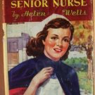 CHERRY AMES, SENIOR NURSE by Helen Wells, Hardcover c. 1944