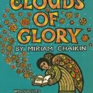 CLOUDS OF GLORY- Miriam Chaikin, Hardcover 1st 1997 Woodcuts