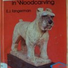 CAPTURING PERSONALITY IN WOODCARVING- Tangerman, Hardcover 1981