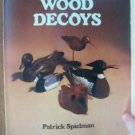MAKING WOOD DECOYS by Patrick Spielman, Softcover 1982
