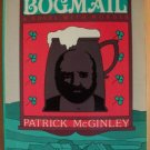 BOGMAIL A Novel with Murder by Patrick McGinley Softcover 1981