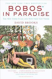 BOBOS IN PARADISE by David Brooks (2001) Softcover