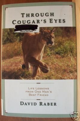 THROUGH COUGAR'S EYES by David Raber, Hardcover 1st 2001