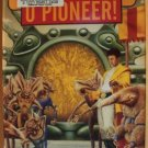 O PIONEER! by Frederik Pohl, Hardcover 1st Ed. 1998