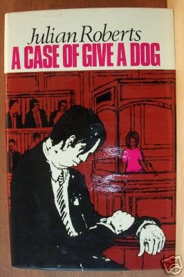 A CASE OF GIVE A DOG by Julian Roberts, Hardcover 1st 1966 Scarce