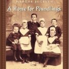A HOME FOR FOUNDLINGS by Marthe Jocelyn, Lord Museum, SC 2005, Exc. Cond.