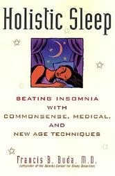 HOLISTIC SLEEP (Beat Insomnia) by Francis B.  Buda, M.D. NEW Softcover