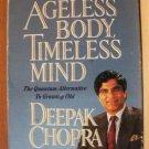Ageless Body, Timeless Mind by Deepak Chopra, AUDIO Book